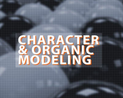 CHARACTER & ORGANIC MODELING