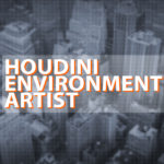 HOUDINI ENVIRONMENT ARTIST